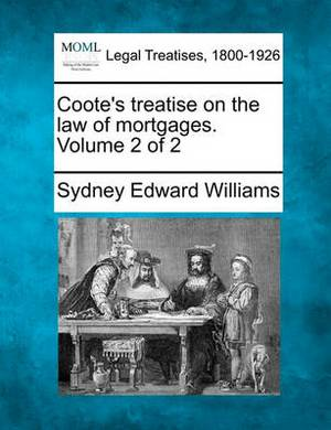 Coote's Treatise on the Law of Mortgages. Volume 2 of 2