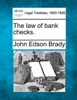 The Law of Bank Checks.