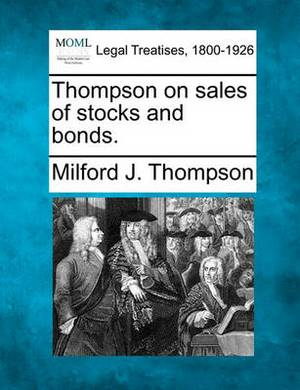 Thompson on Sales of Stocks and Bonds.