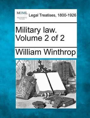 Military Law. Volume 2 of 2