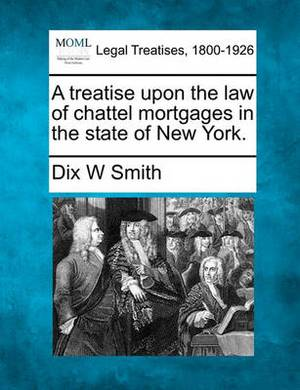 A Treatise Upon the Law of Chattel Mortgages in the State of New York.