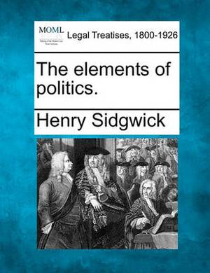 The Elements of Politics.