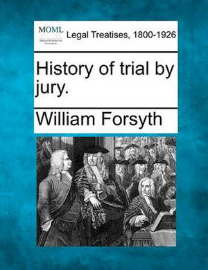 History of Trial by Jury.