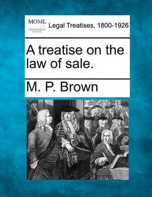 A Treatise on the Law of Sale.