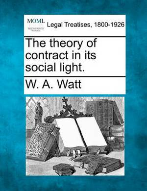 The Theory of Contract in Its Social Light.