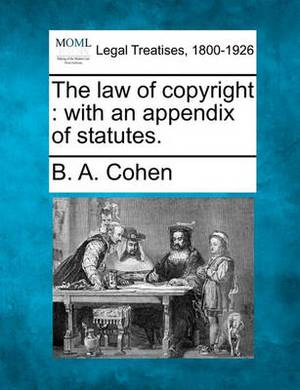 The Law of Copyright: With an Appendix of Statutes.