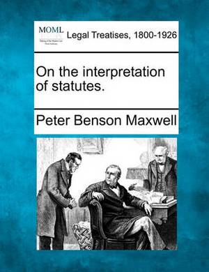 On the Interpretation of Statutes.