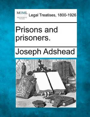 Prisons and Prisoners.