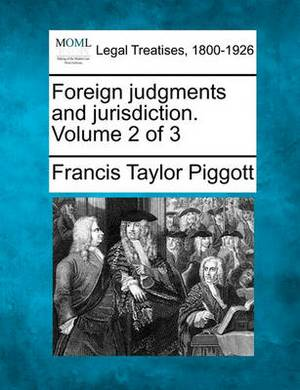 Foreign Judgments and Jurisdiction. Volume 2 of 3