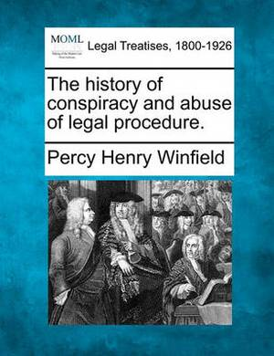 The History of Conspiracy and Abuse of Legal Procedure.