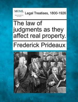 The Law of Judgments as They Affect Real Property.