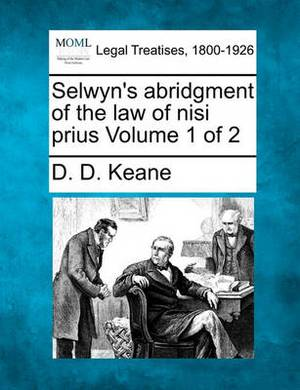 Selwyn's Abridgment of the Law of Nisi Prius Volume 1 of 2