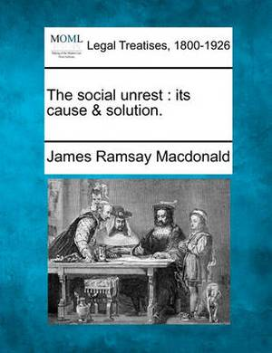 The Social Unrest: Its Cause & Solution.