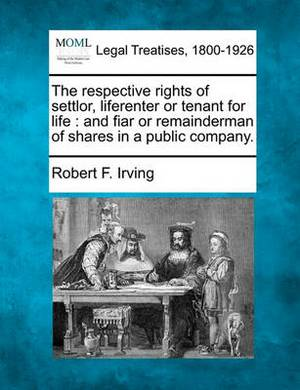 The Respective Rights of Settlor, Liferenter or Tenant for Life: And Fiar or Remainderman of Shares in a Public Company.