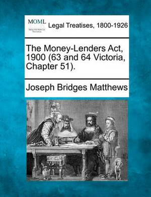 The Money-Lenders ACT, 1900 (63 and 64 Victoria, Chapter 51).