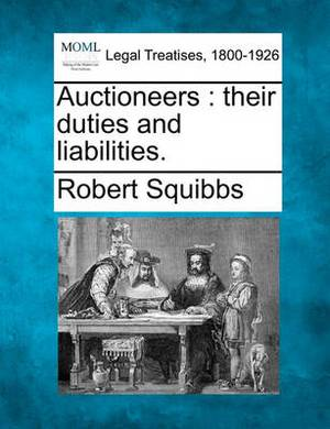 Auctioneers: Their Duties and Liabilities.