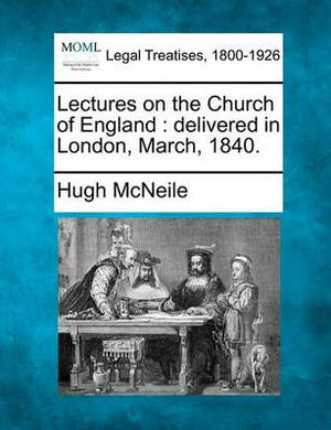 Lectures on the Church of England: Delivered in London, March, 1840.