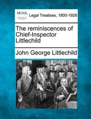 The Reminiscences of Chief-Inspector Littlechild
