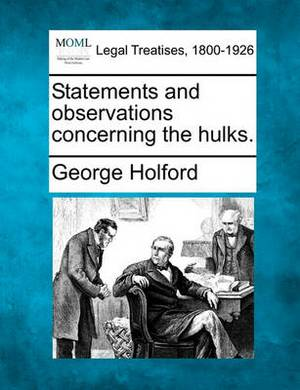 Statements and Observations Concerning the Hulks.
