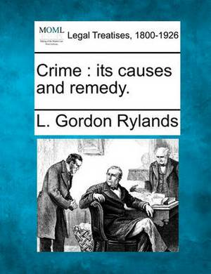 Crime: Its Causes and Remedy.