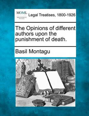 The Opinions of Different Authors Upon the Punishment of Death.