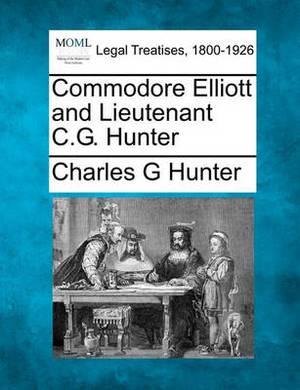 Commodore Elliott and Lieutenant C.G. Hunter