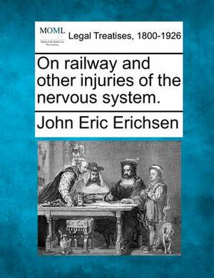 On Railway and Other Injuries of the Nervous System.