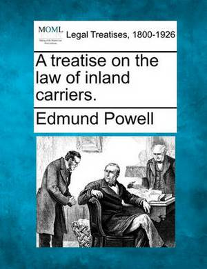 A Treatise on the Law of Inland Carriers.