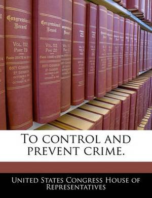 To Control and Prevent Crime.