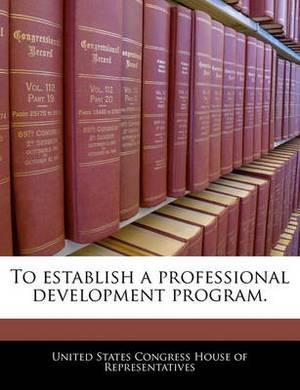 To Establish a Professional Development Program.