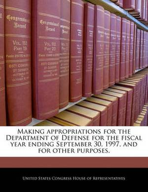 Making Appropriations for the Department of Defense for the Fiscal Year Ending September 30, 1997, and for Other Purposes.