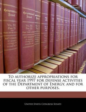 To Authorize Appropriations for Fiscal Year 1997 for Defense Activities of the Department of Energy, and for Other Purposes.