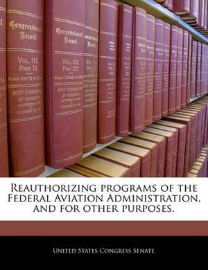 Reauthorizing Programs of the Federal Aviation Administration, and for Other Purposes.