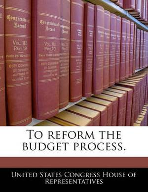 To Reform the Budget Process.