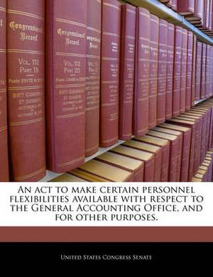 An ACT to Make Certain Personnel Flexibilities Available with Respect to the General Accounting Office, and for Other Purposes.