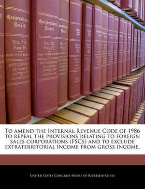To Amend the Internal Revenue Code of 1986 to Repeal the Provisions Relating to Foreign Sales Corporations (Fscs) and to Exclude Extraterritorial Income from Gross Income.