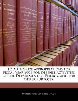 To Authorize Appropriations for Fiscal Year 2001 for Defense Activities of the Department of Energy, and for Other Purposes.