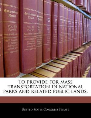 To Provide for Mass Transportation in National Parks and Related Public Lands.