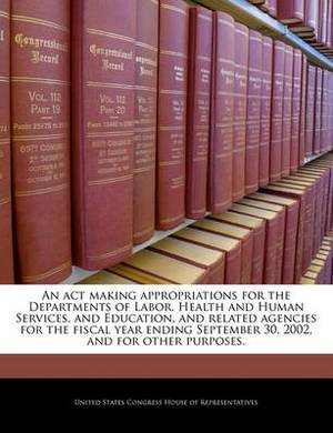 An ACT Making Appropriations for the Departments of Labor, Health and Human Services, and Education, and Related Agencies for the Fiscal Year Ending September 30, 2002, and for Other Purposes.