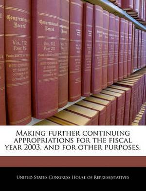 Making Further Continuing Appropriations for the Fiscal Year 2003, and for Other Purposes.