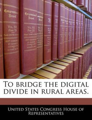 To Bridge the Digital Divide in Rural Areas.