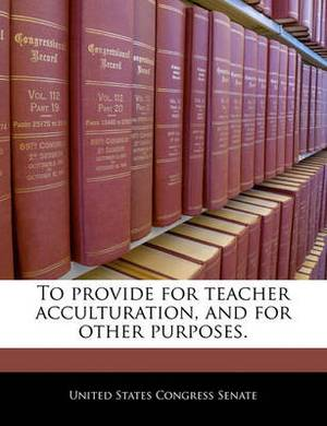 To Provide for Teacher Acculturation, and for Other Purposes.