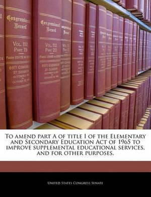 To Amend Part a of Title I of the Elementary and Secondary Education Act of 1965 to Improve Supplemental Educational Services, and for Other Purposes.