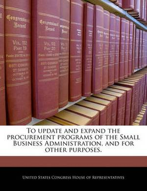 To Update and Expand the Procurement Programs of the Small Business Administration, and for Other Purposes.
