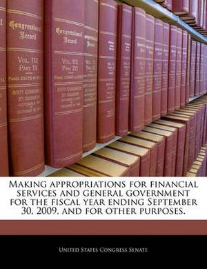 Making Appropriations for Financial Services and General Government for the Fiscal Year Ending September 30, 2009, and for Other Purposes.