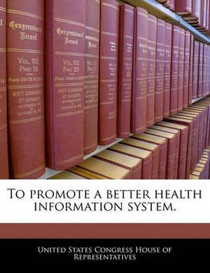 To Promote a Better Health Information System.