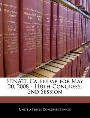 Senate Calendar for May 20, 2008 - 110th Congress, 2nd Session