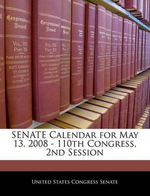 Senate Calendar for May 13, 2008 - 110th Congress, 2nd Session