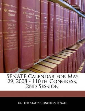 Senate Calendar for May 29, 2008 - 110th Congress, 2nd Session