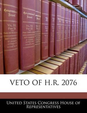 Veto of H.R. 2076